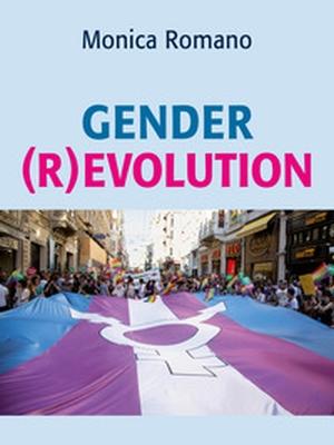 Monica Romano Gender (R)evolution, Mursia